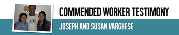 Commended Worker Testimony - Joseph & Susan Varghese