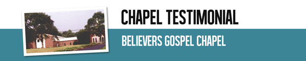 Chapel Testimonial - Believers Gospel Chapel